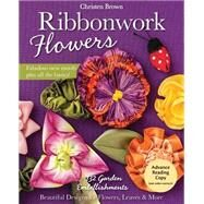 Ribbonwork Flowers by Brown, Christen, 9781607059455