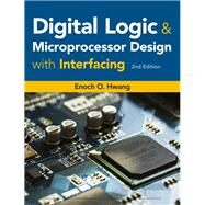 Digital Logic and Microprocessor Design with Interfacing by Hwang, Enoch O., 9781305859456