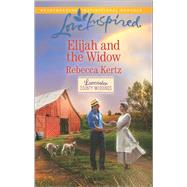 Elijah and the Widow by Kertz, Rebecca, 9780373719457