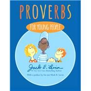 Proverbs for Young People by Levin, Jack E.; Levin, Jack E.; Levin, Mark R., 9781481459457