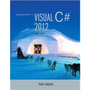 Starting out with Visual C# 2012 (with CD-Rom) by Gaddis, Tony, 9780133129458