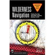 Wilderness Navigation: Finding Your Way Using Map, Compass, Altimeter & Gps by Burns, Bob; Burns, Mike, 9781594859458
