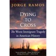 Dying to Cross by Ramos, Jorge del Rayo, 9780060789459
