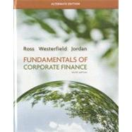 Fundamentals of Corporate Finance Alternate Edition by Ross, Stephen; Westerfield, Randolph; Jordan, Bradford, 9780077479459