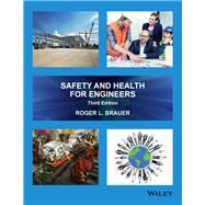 Safety and Health for Engineers by Brauer, Roger L., Ph.D., 9781118959459
