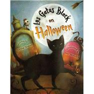 Los Gatos Black on Halloween by Montes, Marisa; Morales, Yuyi, 9781250079459