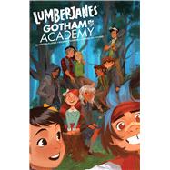 Lumberjanes Gotham Academy by Flores, Chynna Clugston; Valero-o'connell, Rosemary; Gonzalez, Maddi (CON); Matthews, Kelly (CON); Matthews, Nichole (CON), 9781608869459