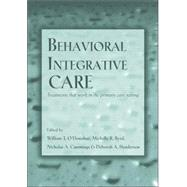 Behavioral Integrative Care: Treatments That Work in the Primary Care Setting by O'Donohue; William T., 9780415949460