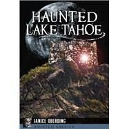 Haunted Lake Tahoe by Oberding, Janice, 9781626199460