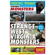 Strange West Virginia Monsters by Newton, Michael, 9780764349461