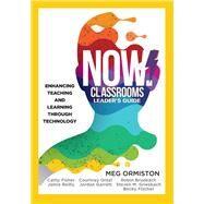 Now! Classrooms, Leader's Guide by Ormiston, Meg; Fisher, Cathy; Reilly, Jamie; Orzel, Courtney; Garrett, Jordan, 9781945349461