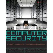 Analyzing Computer Security A Threat / Vulnerability / Countermeasure Approach by Pfleeger, Charles P.; Pfleeger, Shari Lawrence, 9780132789462