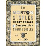 The Norton Sampler: Short Essays for Composition (Eighth Edition) by COOLEY,THOMAS, 9780393919462