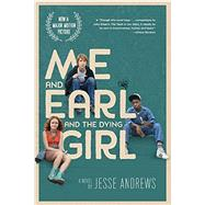 Me and Earl and the Dying Girl (Movie Tie-in Edition) by Andrews, Jesse, 9781419719462