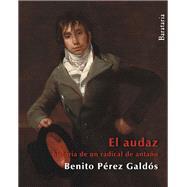 El Audaz / The Fearless by Perez Galdos, Benito; Gald¢s, Benito Perez, 9788492979462