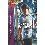 His Christmas Assignment by Childs, Lisa, 9780373279463
