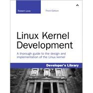 Linux Kernel Development by Love, Robert, 9780672329463