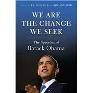 We Are the Change We Seek The Speeches of Barack Obama by Jr., E.J. Dionne; Reid, Joy-Ann, 9781632869463