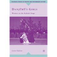 Danjuro's Girls Women on the Kabuki Stage by Edelson, Loren, 9780230609464
