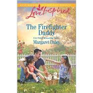 The Firefighter Daddy by Daley, Margaret, 9780373719464