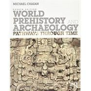 World Prehistory and Archaeology: Pathways Through Time by Chazan; Michael, 9781138089464