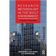 Research Methodology in the Built Environment: A Selection of Case Studies by Ahmed; Vian, 9781138849464
