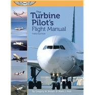 The Turbine Pilot's Flight Manual by Brown, Gregory N.; Holt, Mark J., 9781560279464