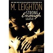 Strong Enough by Leighton, M., 9780425279465
