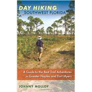 Day Hiking Southwest Florida by Molloy, Johnny, 9780813049465