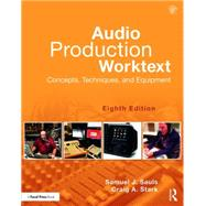 Audio Production Worktext: Concepts, Techniques, and Equipment by Sauls; Samuel J., 9781138839465