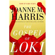 The Gospel of Loki by Harris, Joanne M., 9781481449465