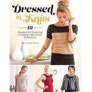 Dressed in Knits by Capshaw-taylor, Alex, 9781620339466