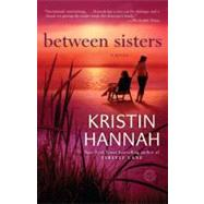 Between Sisters by Hannah, Kristin, 9780345519467