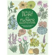Big Book of Plant and Flower Illustrations by Kate, Maggie, 9780486409467