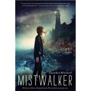 Mistwalker by Mitchell, Saundra, 9780544439467