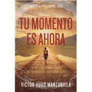 Tu momento es ahora /Your Time is Now by Manzanilla, Victor Hugo; Ismael Cala, 9780718089467