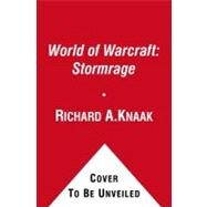 World of Warcraft: Stormrage by Richard A. Knaak, 9781439189467
