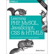Learning PHP, MySQL, JavaScript, CSS & HTML5 by Nixon, Robin, 9781491949467