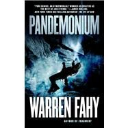 Pandemonium by Fahy, Warren, 9780765369468