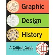 Graphic Design History by Drucker, Johanna; McVarish, Emily, 9780205219469