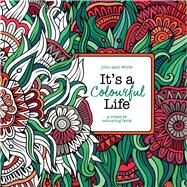 It's a Colourful Life by White, John Paul, 9781782399469