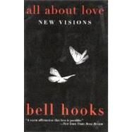 All about Love : New Visions by bell hooks, 9780060959470