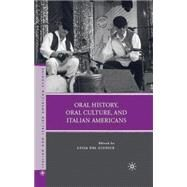 Oral History, Oral Culture, and Italian Americans by Del Giudice, Luisa, 9780230619470