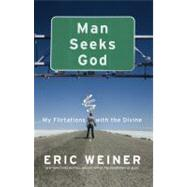 Man Seeks God by Weiner, Eric, 9780446539470