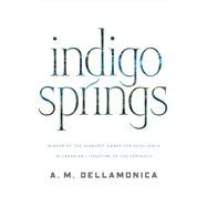 Indigo Springs by Dellamonica, A. M., 9780765319470