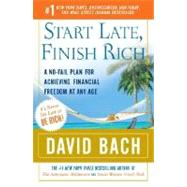 Start Late, Finish Rich by BACH, DAVID, 9780767919470