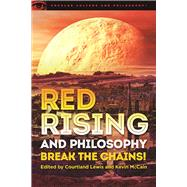 Red Rising and Philosophy by Lewis, Courtland; McCain, Kevin, 9780812699470