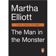The Man in the Monster by Elliott, Martha, 9780143109471