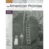 The American Promise, Volume B A History of the United States: To 1800-1900 by Roark, James L.; Johnson, Michael P.; Cohen, Patricia Cline; Stage, Sarah; Hartmann, Susan M., 9780312569471