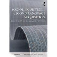 Sociolinguistics and Second Language Acquisition: Learning to Use Language in Context by Geeslin; Kimberly L., 9780415529471